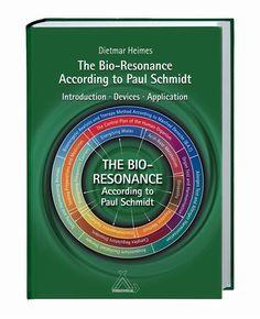 Bio-Resonance According to Paul Schmidt - heard about this...