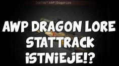 AWP DRAGON LORE STATTRACK ISTNIEJE?