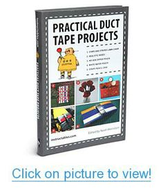 Practical Duct Tape Projects Home #Office #Books