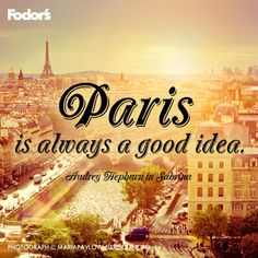 """Words to live by """"Paris is always a good idea"""" - Audrey Hepburn in Sabrina Working to earn my FREE trip to Paris Www. Paris 3, I Love Paris, Paris France, Best Vacations, Vacation Destinations, Oh The Places You'll Go, Places To Travel, Paris Quotes, Best Travel Quotes"""