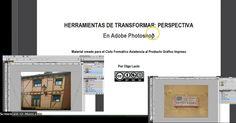 Vídeo interactivo de Flipped Classroom. Herramientas de transformar Perspectiva en Adobe Photoshop. Elaborado por Olga Lucio (grupo H) con Screencast-o-matic y preguntas en Educanon.