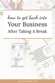 Decided to take a break from your business and now you're ready to come back? Click through to read my three tips on how to get back into your business after taking a break.