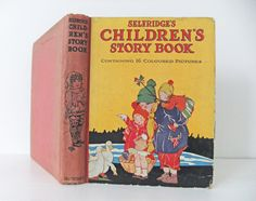Selfridges Childrens Story Book, Antique Childrens Book, Vintage Kid's Book, collectable book by PeonyandThistle on Etsy https://www.etsy.com/listing/103265203/selfridges-childrens-story-book-antique