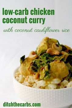 Super easy slow cooker recipe for low carb chicken coconut curry, with a cauliflower rice.   ditchthecarbs.com