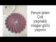 Penye İpte Çok Yapraklı Rüzgar Gülü Yapımı - YouTube Crochet Doily Patterns, Crochet Mandala, Freeform Crochet, Crochet Diagram, Weaving Patterns, Crochet Motif, Crochet Flowers, Crochet Stitches, Knitting Patterns