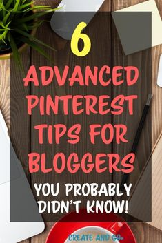 Advanced Pinterest tips for bloggers that you probably didn't know when it comes to Pinterest marketing for your blog #createandgo via @createandgoco