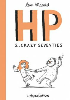 """HP tome 2. Crazy Seventies"", de Lisa Mandel (L'Association), 13 €."