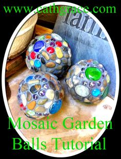 DIY garden balls made with foam balls, glass/stones and grout    CathGrace: Garden Balls