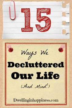 15 Ways We Decluttered Our Life (And Mind!) - Dwelling In Happiness