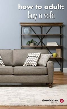 How To Adult: Buy A Sofa. Rooms Furniture