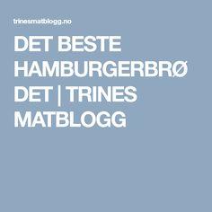 DET BESTE HAMBURGERBRØDET | TRINES MATBLOGG