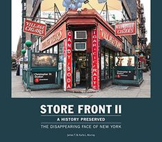 Store Front II - A History Preserved: The Disappearing Face of New York: Karla L. Murray, James T. Murray