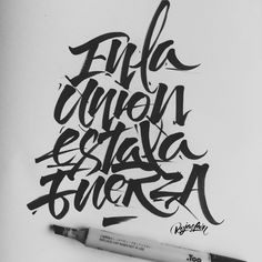 en la unión esta la fuerza by Nicolás Rojas León #brush #calligraphy