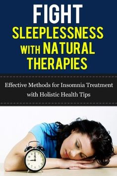 Fight Sleeplessness with Natural Therapies. Effective Methods for Insomnia Treatment with Holistic Health Tips (Insomnia, Insomnia Cure, Natural Treatments ... more Sleeplessness, Holistic Wellness Books) by Ma Rose,