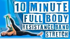 10 Minute Full Body Resistance Band Stretch