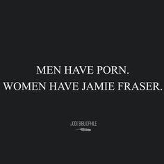 Outlander - Jamie Fraser ❤ MEN HAVE PORN. WOMEN HAVE JAMIE FRASER.                                                                                                                                                                                 More