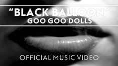 "Goo Goo Dolls - ""Black Balloon"" [Official Music Video]"