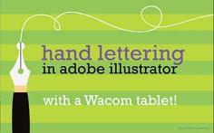hand lettering tutorial in illustrator with a wacom tablet