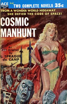 "scificovers: ""Ace Double D-61: Cosmic Manhunt by L. Sprague de Camp, 1954. Cover artist unknown. """