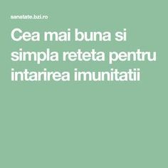 Cea mai buna si simpla reteta pentru intarirea imunitatii Mai, Good To Know, Health Fitness, Alternative Medicine, Plant, Fitness, Health And Fitness