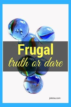 Let's Play a Game of Frugal Truth or Dare