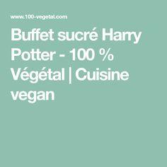 Buffet sucré Harry Potter - 100 % Végétal | Cuisine vegan Buffet Halloween, Tex Mex, Fondue, Harry Potter, Food And Drink, Marie Laforêt, Halloween Gourmand, Quiche, Sauces