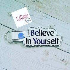 Believe in Yourself Key Fob Snap Tab Embroidery design file