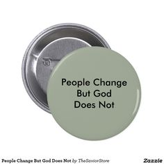 People Change But God Does Not Button