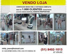 VENDO LOJA! confecção moda fem. c/ estoque completo.Mais de 1.000 clientes cadastrados. Loja no Canoas Shopping, ACEITO PROPOSTAS! C/ Celso (51) 8402-1013 E-mail: chilly_jeans@hotmail.com Av. Guilherme Schell 6750, Loja A72 Canoas, RS