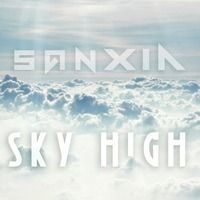 Sky High EP (FREE DL) by SANXIA on SoundCloud
