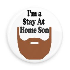 "Funny Hangover Button; Zack`s Quote, ""I`m a Stay At Home Son!"" $4.95 #topseller"