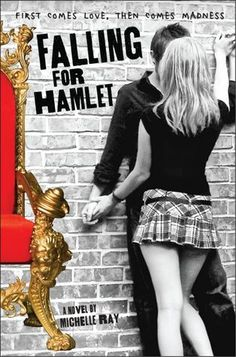 Falling for Hamlet by Michelle Ray.  A retelling of Shakespeare's Hamlet with a modern day twist. Genre: Young Adult