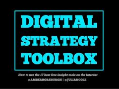 Digital Strategy Toolbox. How to use the 17 best free insight tools on the internet.