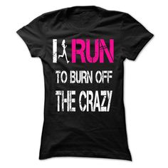 I run to burn off the crazy [hot] T Shirt, Hoodie, Sweatshirt