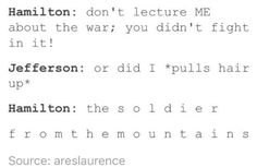 Hamilton. Jefferson is Lafayette. Lafayette is the soldier from the mountains. Mulan reference.