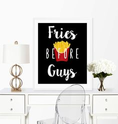 Fries before guys printable. Funny wall art print. Digital printable quote. Home decor humor  For a physical print of any artwork sent to you, go here: https://www.etsy.com/listing/470437673/physical-print-of-any-printable-art-work?ref=shop_home_active_1  Fries Before Guys, Funny Quote Print, Digital Download, 8x10 Printable, Home Decor, funny typography, hipster art print, French Fry Print