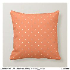 Shop Coral Polka Dot Throw Pillow created by Richard__Stone. Orange You Glad, Silk Pillow, White Pillows, Free Sewing, Custom Pillows, Decorative Throw Pillows, Polka Dots, Coral, Personalized Gifts