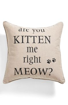 Because I've turned into a cat lady. Levtex 'Are You Kitten Me Right Meow?' Square Accent Pillow available at I Love Cats, Cute Cats, Funny Cats, Crazy Cat Lady, Crazy Cats, Gatos Cat, Amor Animal, Right Meow, Cat Dog