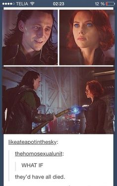 If Loki would have chosen Widow instead she would've had the Avengers iced and the world on it's knees all in time for her to make it to her hair appointment. Let's be real here.