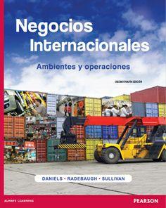 Negocios internacionales : ambientes y operaciones / John D. Daniels, Lee H. Radebaugh, Daniel P. Sullivan. Pearson Educación, 2013