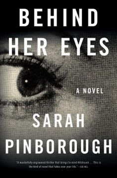 "Behind Her Eyes by Sarah Pinborough | Cindy H. says ""If you love intrigue and suspense, read this book. You don't want to miss this ending!!"""