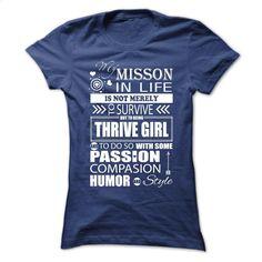 THRIVE GIRL- MISSION T Shirt, Hoodie, Sweatshirts - custom tshirts #clothing #T-Shirts