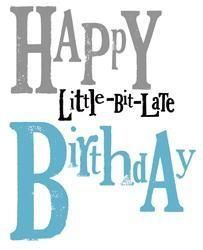 Belated Birthday Pictures, Images, Photos - Page 8 Belated Birthday Messages, Late Birthday Wishes, Happy Late Birthday, Birthday Blessings, Happy Birthday Pictures, Happy Birthday Quotes, Happy Birthday Greetings, Birthday Sayings, Happy Birthdays