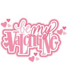 Be My Valentine Title: Miss Kate Cuttables--  SVG scrapbook cut file cute clipart files for silhouette cricut pazzles free svgs free svg cuts cute cut files