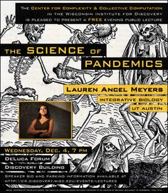 Wednesday, December 4 @ 7p (Wisconsin Institutes for Discovery) -- The Science of Pandemics. If you're interested in medicine, public health or computational complexity, this is a great opportunity! Click through for details.