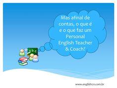 O que é e o que faz um Personal English Teacher & Coach?