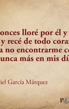 Life Quotes : QUOTATION - Image : Quotes Of the day - Description Simplemente Garcia Márquez Sharing is Caring - Don't forget to share this quote Sad Love Quotes, True Quotes, Book Quotes, Quotes To Live By, Qoutes, Gabriel Garcia Marquez Quotes, Important Quotes, More Than Words, Spanish Quotes