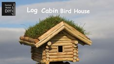 DIY Log Cabin Bird House: 15 Steps (with Pictures)