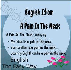 Speak like a native English. English The Easy WayIdioms. of everyday idioms. English Talk, English Vinglish, English Idioms, English Phrases, English Lessons, English Words, English Vocabulary, English Grammar, Teaching English