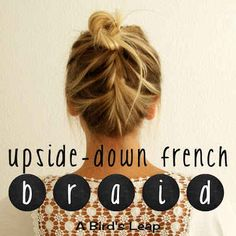 The Upside Down French Braid | 31 Gorgeous Wedding Hairstyles You Can Actually Do Yourself
